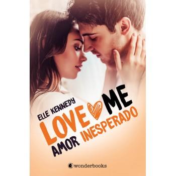 Amor inesperado - LOVE ME